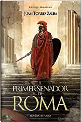 El primer senador de Roma by Juan Torres Zalba