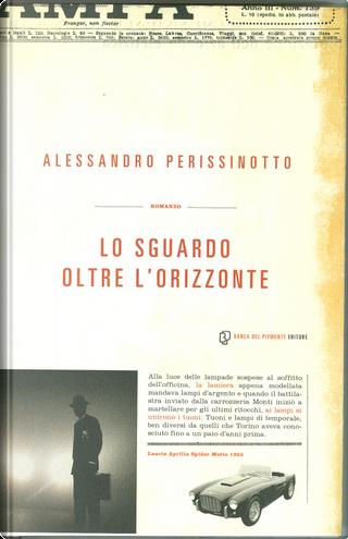 Lo sguardo oltre l'orizzonte by Alessandro Perissinotto
