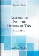 Researches Into the History of Tain by William Taylor