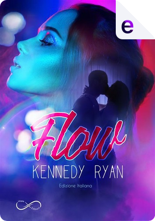 Flow by Kennedy Ryan