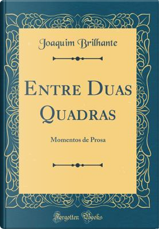 Entre Duas Quadras by Joaquim Brilhante