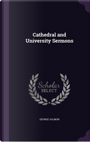 Cathedral and University Sermons by George Salmon