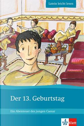 Der 13. Geburtstag by Markus Zimmermeier