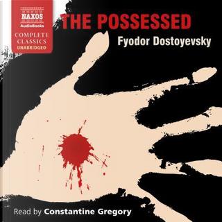 The Possessed by Fyodor Dostoyevsky