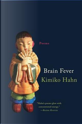 Brain Fever by Kimiko Hahn