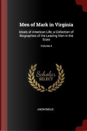 Men of Mark in Virginia by ANONYMOUS