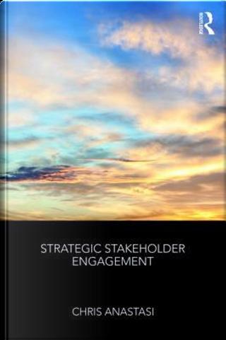 Strategic Stakeholder Engagement by Chris Anastasi