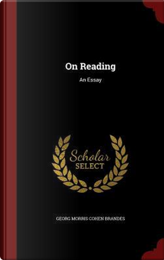 On Reading by Georg Morris Cohen Brandes