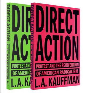 Direct Action by L. A. Kauffman