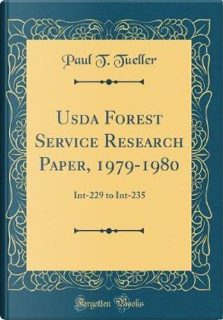 Usda Forest Service Research Paper, 1979-1980 by Paul T. Tueller