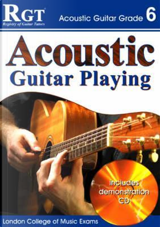 Acoustic Guitar Playing, Grade 6 by Laurence Harwood