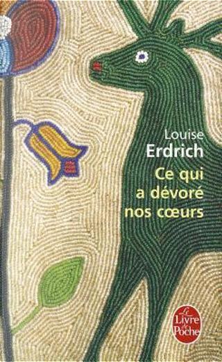 Ce Qui a Devore Nos Coeurs by Erdrich