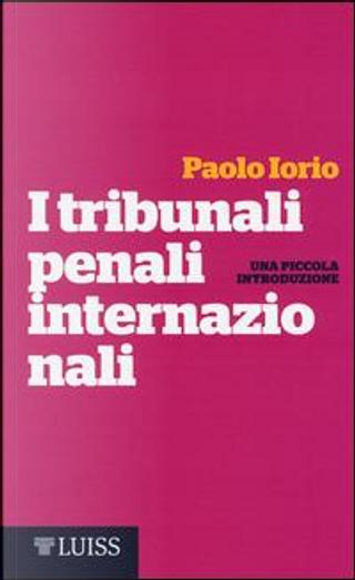 I tribunali penali internazionali. Una piccola introduzione by Paolo Iorio