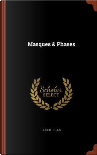 Masques & Phases by Robert Ross