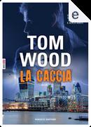 La caccia by Tom Wood