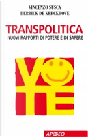Transpolitica by Derrick De Kerckhove, Vincenzo Susca