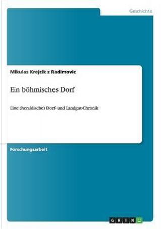 Ein böhmisches Dorf by Mikulas Krejcik z Radimovic