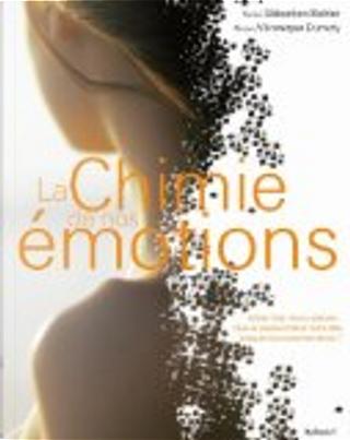 La Chimie de nos émotions by Sébastien Bohler