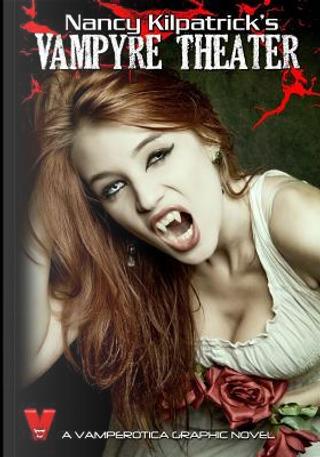 The Vampyre's Theatre by Nancy Kilpatrick