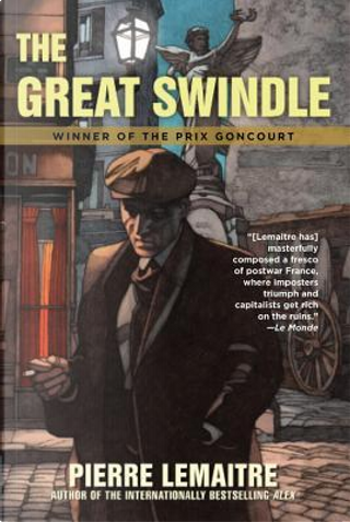 The Great Swindle by Pierre Lemaitre