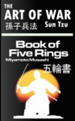 The Art of War - The Book of Five Rings by Miyamoto Musashi, Zi Sun