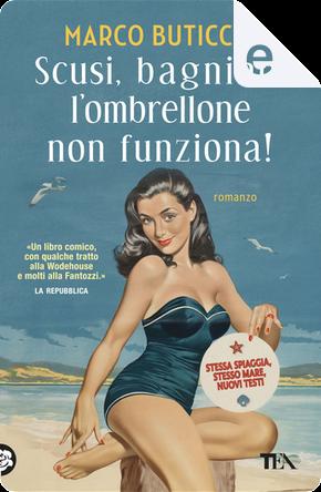 Scusi, bagnino, l'ombrellone non funziona! by Marco Buticchi