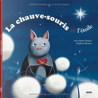 La chauve-souris et l'étoile by Alice Brière-Haquet