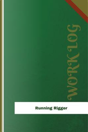 Running Rigger Work Log by Orange Logs