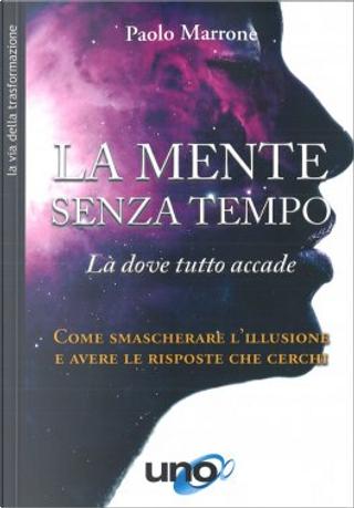 La mente senza tempo by Paolo Marrone