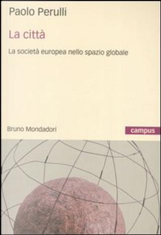 La città by Paolo Perulli