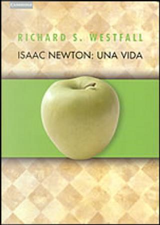 Isaac Newton by Richard S. Westfall