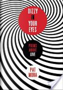 Dizzy in Your Eyes by Pat Mora