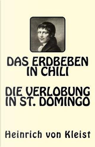 Das Erdbeben in Chili. Die Verlobung in St. Domingo by Heinrich von Kleist