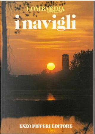 I navigli by Enzo Pifferi, Laura Tettamanzi