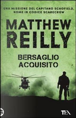 Bersaglio acquisito by Matthew Reilly