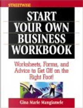 Streetwise Start Your Own Business Workbook by Gina Marie Mangiamele