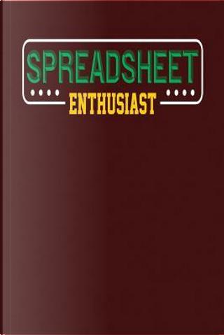 Spreadsheet Enthusiast by Kyle McFarlin