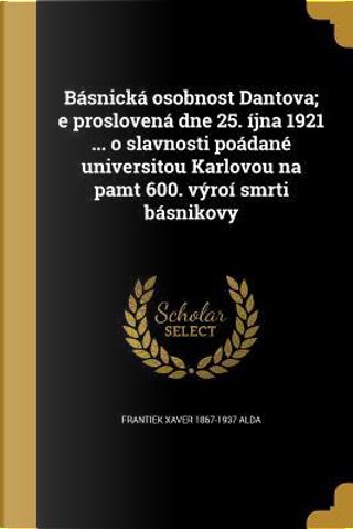 CZE-BASNICKA OSOBNOST DANTOVA by Frantiek Xaver 1867-1937 Alda