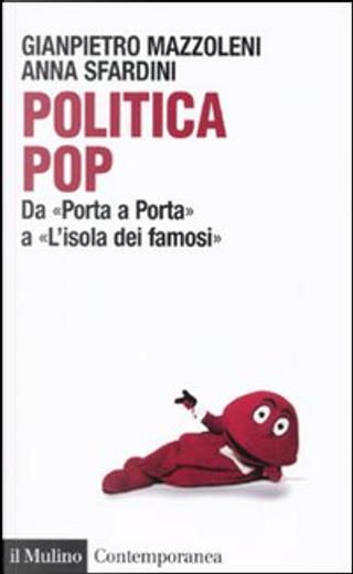 Politica pop. by Anna Sfardini, Giampietro Mazzoleni