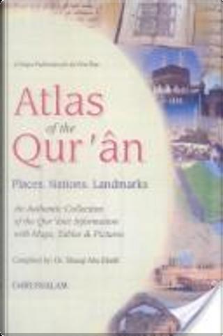 Atlas of the Qur'ān by Shawqī Abū Khalīl