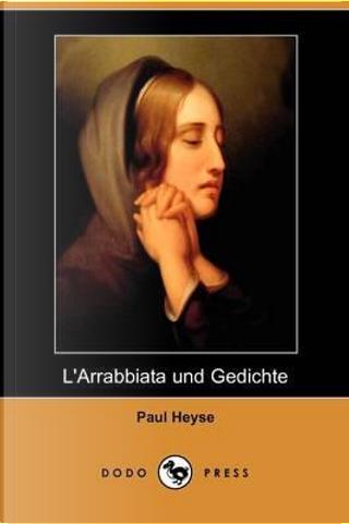 L'arrabbiata Und Gedichte by Paul Heyse
