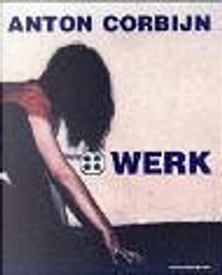 Werk by Anton Corbijn, Bernd Skupin