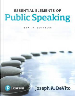 Essential Elements of Public Speaking by Joseph A. DeVito