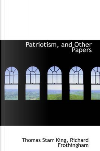 Patriotism, and Other Papers by Thomas Starr King