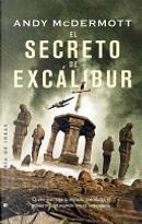 El secreto de Excalibur / The Secret of Excalibur by Andy McDermott
