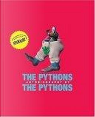 The Pythons by Bob McCabe, Eric Idle, Graham Chapman, John Cleese, Michael Palin, Terry Gilliam, Terry Jones, The Pythons