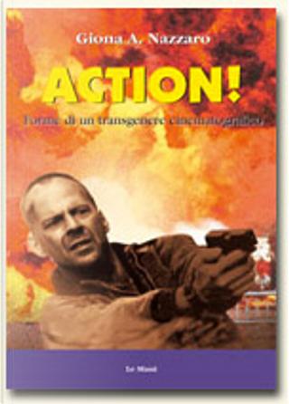 Action! Forme di un transgenere cinematografico by Giona A. Nazzaro