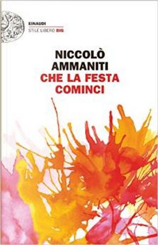 Che la festa cominci by Niccolò Ammaniti