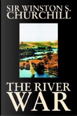 The River War by Winston Spencer Churchill