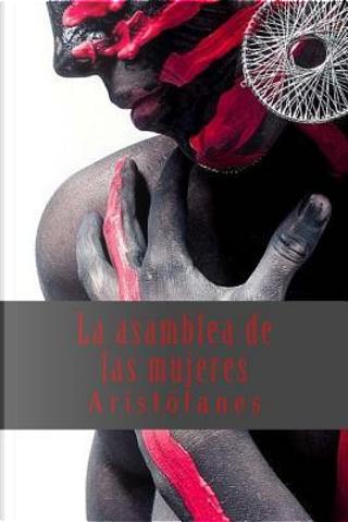 La asamblea de las mujeres/ The Assembly of Women by Aristophanes